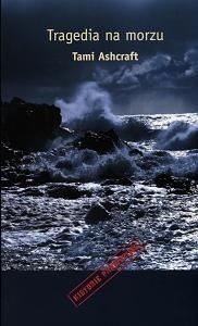 Okładka książki Tragedia na morzu - Ashcraft Tami, McGearhart Susea