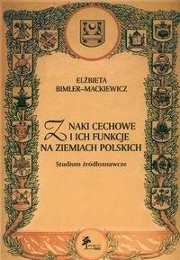 Okładka książki Znaki cechowe i ich funkcje na ziemiach polskich. Studium źr