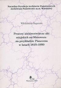 Okładka książki Procesy archiwotwórcze akt miejskich na Mazowszu na przykład