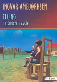 Okładka książki Elling na śmierć i życie