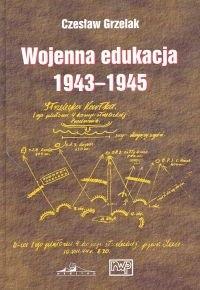 Okładka książki Wojenna edukacja 1943-1945