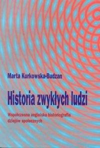 Okładka książki Historia zwykłych ludzi. Współczesna angielska historiografi