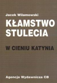 Okładka książki Kłamstwo stulecia. W cieniu Katynia