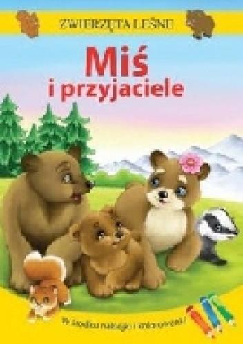 Okładka książki Zwierzęta leśne. Miś i przyjaciele