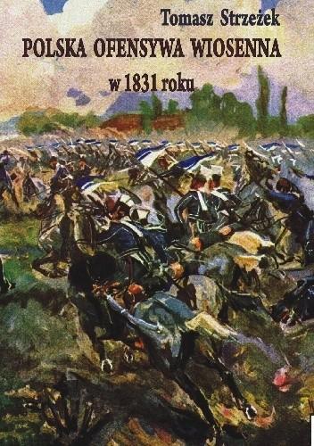 Okładka książki Polska ofensywa wiosenna w 1831 roku