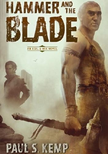 Okładka książki The Hammer and the Blade: An Egil & Nix Novel