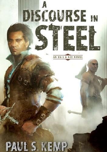 Okładka książki A Discourse in Steel: An Egil & Nix Novel