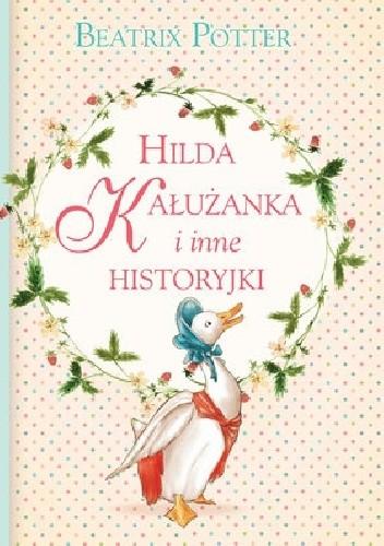 Okładka książki Hilda Kałużanka i inne historyjki