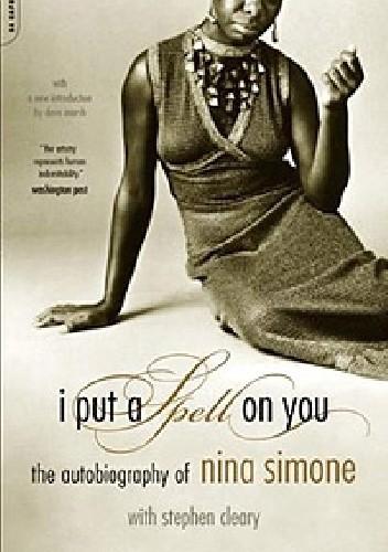 Okładka książki I put a spell on you. The autobiography of Nina Simone