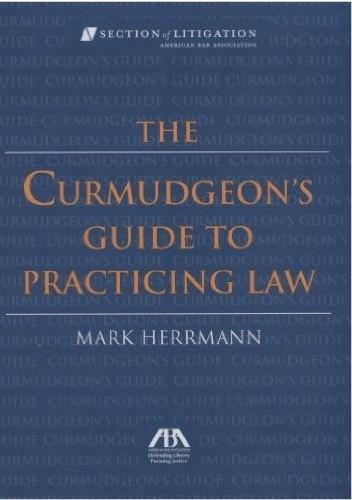 Okładka książki The Curmudgeon's Guide to Practicing Law