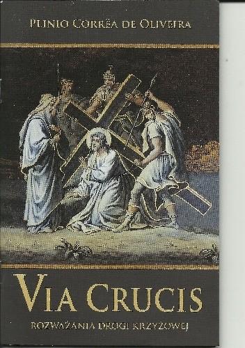 Okładka książki Via Crucis. Rozważania Drogi Krzyżowej