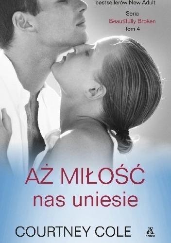 Okładka książki Aż miłość nas uniesie