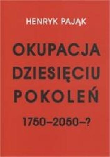 Okładka książki Okupacja dziesięciu pokoleń 1750-2050-?