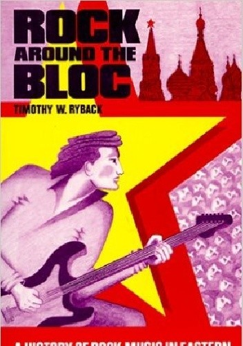 Okładka książki Rock around the Bloc: A History of Rock Music in Eastern Europe and the Soviet Union
