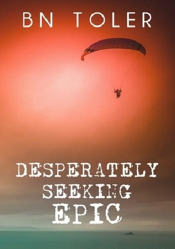 Okładka książki Desperately Seeking Epic