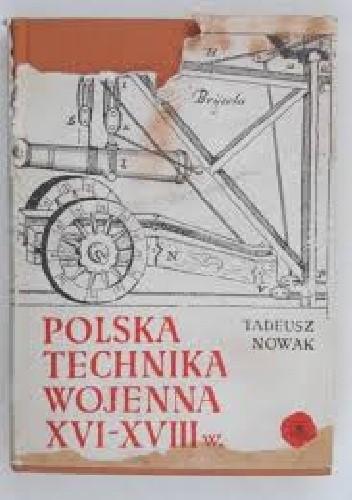 Okładka książki Polska technika wojenna XVI - XVIII w.