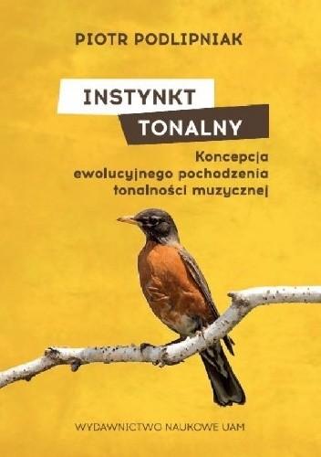 Okładka książki Instynkt tonalny. Koncepcja ewolucyjnego pochodzenia tonalności muzycznej.