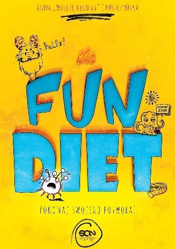 Okładka książki The Fun Diet. Pokonaj wewnętrznego potwora