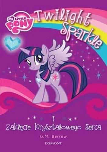 Okładka książki Twilight Sparkle i Zaklęcie Kryształowego Serca