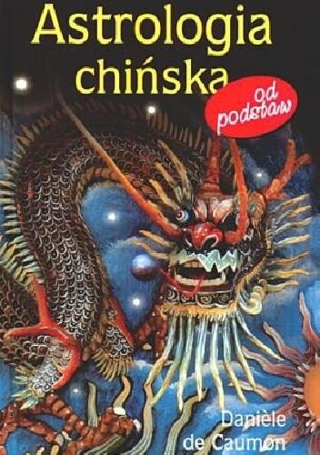 Okładka książki Astrologia chińska od podstaw