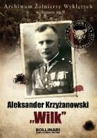 """Aleksander Krzyżanowski """"Wilk"""""""