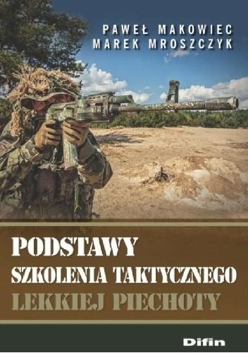Okładka książki Podstawy szkolenia taktycznego lekkiej piechoty