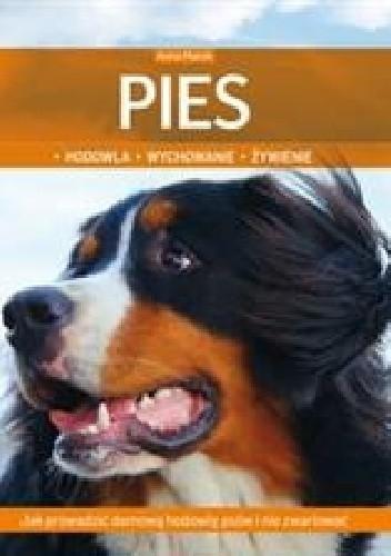 Okładka książki Pies. Hodowla, wychowanie, żywienie