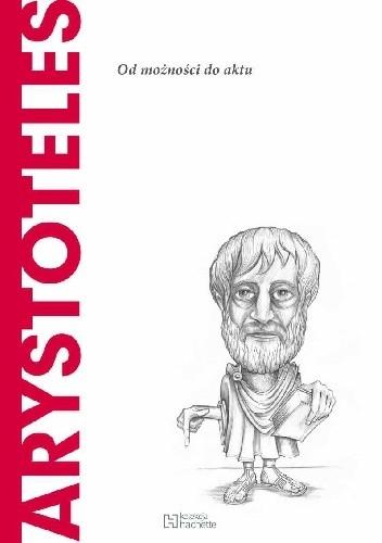 Okładka książki Arystoteles. Od możności do aktu