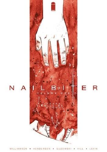Okładka książki Nailbiter, Vol. 1: There Will Be Blood