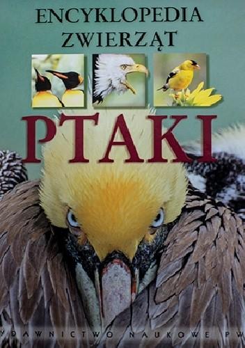 Okładka książki Encyklopedia zwierząt Ptaki