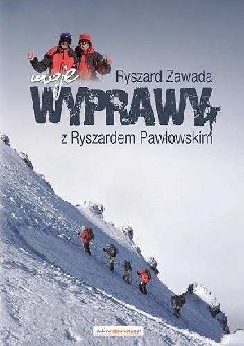 Okładka książki Moje wyprawy z Ryszardem Pawłowskim