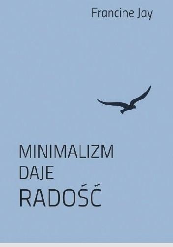 Okładka książki Minimalizm daje radość