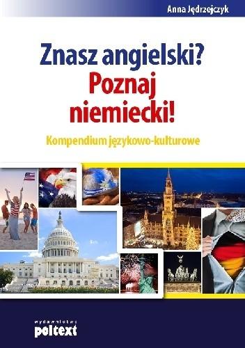 Okładka książki Znasz angielski? Poznaj niemiecki! Kompendium językowo-kulturowe