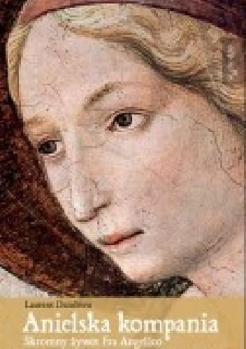 Okładka książki Anielska kompania. Skromny żywot Fra Angelico