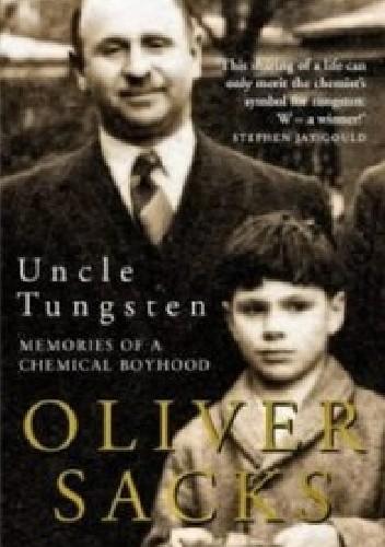 Okładka książki Uncle Tungsten. Memories of a chemical boyhood.