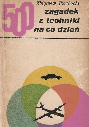 Okładka książki 500 zagadek z techniki na co dzień