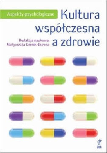 Okładka książki Kultura współczesna a zdrowie. Aspekty psychologiczne