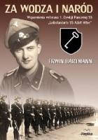 Za wodza i naród. Wspomnienia weterana 1. Dywizji Pancernej SS Leibstandarte SS Adolf Hitler.