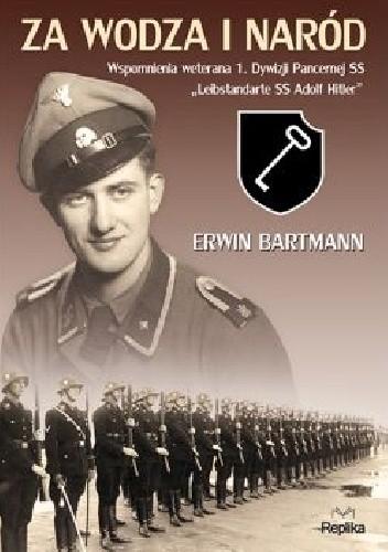 Okładka książki Za wodza i naród. Wspomnienia weterana 1. Dywizji Pancernej SS Leibstandarte SS Adolf Hitler.