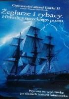 Żeglarze i rybacy: Historie z usteckiego portu