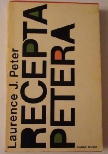 Okładka książki Recepta Petera. Jak być twórczym, pewnym siebie i kompetentnym.