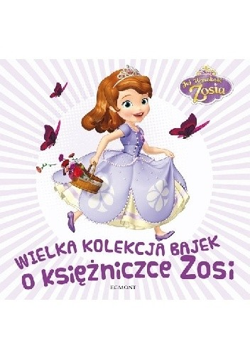 Okładka książki Wielka kolekcja bajek o księżniczce Zosi
