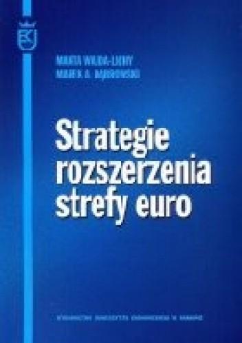 Okładka książki Strategie rozszerzenia strefy euro
