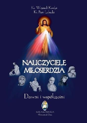Okładka książki Nauczyciele miłosierdzia. Dawni i współcześni.