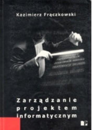Okładka książki Zarządzanie projektem informatycznym