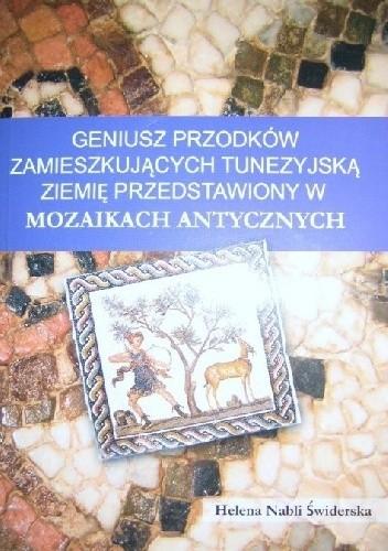 Okładka książki Geniusz przodków zamieszkujących tunezyjską ziemię przedstawiony w mozaikach antycznych