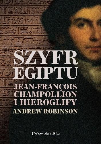 Okładka książki Szyfr Egiptu. Jean-François Champollion i hieroglify