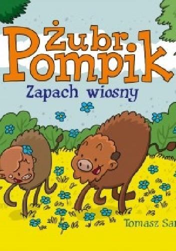 Okładka książki Żubr Pompik. Zapach wiosny
