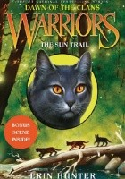 Warriors: Dawn of the Clans #1: The Sun Trail