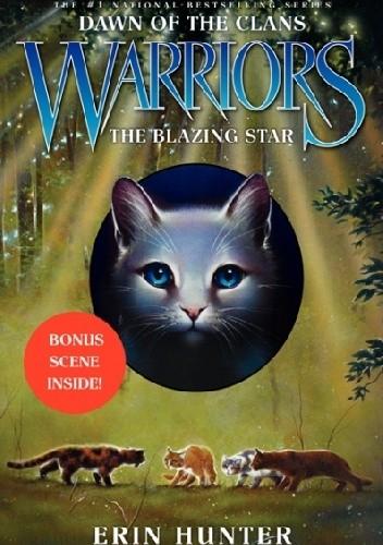 Okładka książki Warriors: Dawn of the Clans #4: The Blazing Star